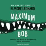 Maximum Bob, Elmore Leonard