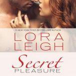 Secret Pleasure, Lora Leigh