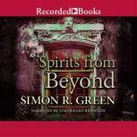 Spirits From Beyond, Simon R. Green