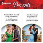 Cinderella's Desert Baby Bombshell & Her Best Kept Royal Secret, Lynne Graham