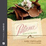 Patience, Lori Copeland