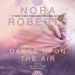 Dance Upon the Air, Nora Roberts