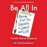 Be All In Raising Kids for Success in Sports and Life, Christie Pearce Rampone