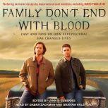 Family Don't End with Blood Cast and Fans on How Supernatural Has Changed Lives, Lynn S. Zubernis