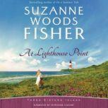 At Lighthouse Point, Suzanne Woods Fisher