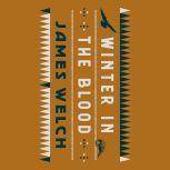 Winter in the Blood, James Welch