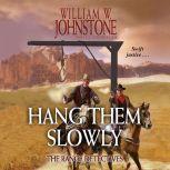 Hang Them Slowly The Range Detectives, William W. Johnstone