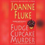 Fudge Cupcake Murder, Joanne Fluke