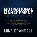 Motivational Management The Sandler Way, Mike Crandall