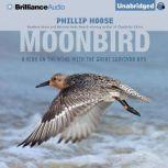 Moonbird A Year on the Wind with the Great Survivor B95, Phillip Hoose