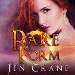 Rare Form, Jen Crane