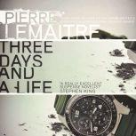 Three Days and a Life, Pierre Lemaitre