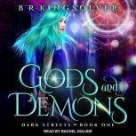 Gods and Demons, B.R. Kingsolver