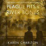Plague Pits & River Bones, Karen Charlton