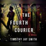 Fourth Courier, The, Timothy Jay Smith
