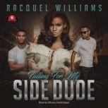 Falling for My Side Dude, Racquel Williams
