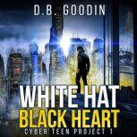 White Hat Black Heart, D. B. Goodin