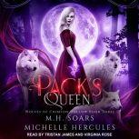 Pack's Queen: A Fairy Tale Retelling Paranormal Romance, Michelle Hercules