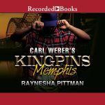 Carl Weber Presents Kingpins Memphis, Raynesha Pittman