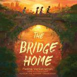 The Bridge Home, Padma Venkatraman