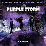 The Purple Storm Aletheia Adventure Series Book 2, Eunice Wilkie