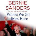 Where We Go from Here Two Years in the Resistance, Bernie Sanders