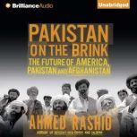 Pakistan on the Brink The Future of America, Pakistan, and Afghanistan