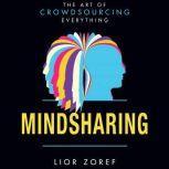 Mindsharing The Art of Crowdsourcing Everything, Lior Zoref