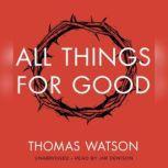 All Things for Good, Thomas Watson