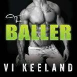 The Baller, Vi Keeland