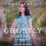 A Ghostly Mortality, Tonya Kappes