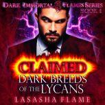 Claimed Dark Breeds of the Lycans, LaSasha Flame