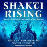 Shakti Rising Embracing Shadow and Light on the Goddess Path to Wholeness, MD Chinnaiyan