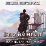 Dragon Heart Book 6: Land of Magic, Kirill Klevanski