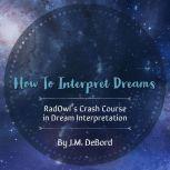 How To Interpret Dreams: RadOwl's Crash Course in Dream Interpretation