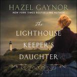 The Lighthouse Keeper's Daughter, Hazel Gaynor