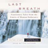 Last Breath The Limits of Adventure, Peter Stark