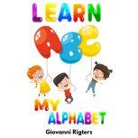 Learn ABC My Alphabet, Giovanni Rigters