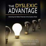The Dyslexic Advantage Unlocking the Hidden Potential of the Dyslexic Brain, M.D. Eide