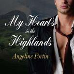 My Heart's in the Highlands, Angeline Fortin