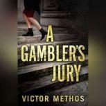 A Gambler's Jury, Victor Methos