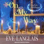 On My Way A Paranormal Women's Fiction Novel, Eve Langlais