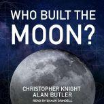 Who Built the Moon?, Alan Butler