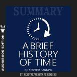 Summary of A Brief History of Time: From the Big Bang to Black Holes by Stephen King, Readtrepreneur Publishing