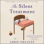 The Silent Treatment A Novel, Abbie Greaves