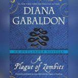 A Plague of Zombies An Outlander Novella, Diana Gabaldon