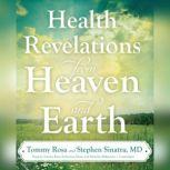 Health Revelations from Heaven and Earth, Tommy Rosa; Stephen Sinatra, MD