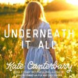 Underneath It All, Kate Canterbary
