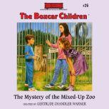 The Mystery of the Mixed-Up Zoo, Gertrude Chandler Warner