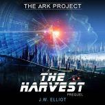 The Harvest (The Ark Project, Prequel), J.W.